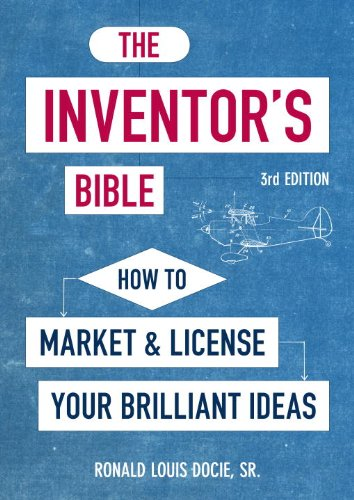 The Inventor's Bible: How to Market and License Your Brilliant Ideas 9781580081207