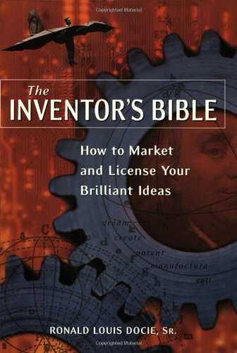 The Inventor's Bible: How to Market and License Your Brilliant Ideas 9781580083041