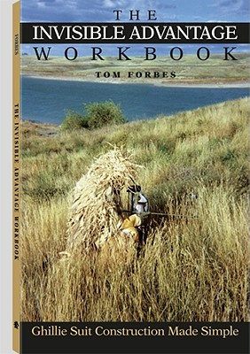 The Invisible Advantage Workbook: Ghillie Suit Construction Made Simple 9781581603101