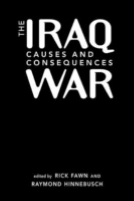 The Iraq War: Causes and Consequences 9781588264138