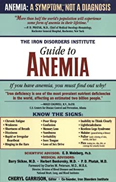 The Iron Disorders Institute Guide to Anemia 9781581822991