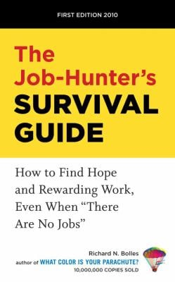The Job-Hunter's Survival Guide: How to Find Hope and Rewarding Work, Even When