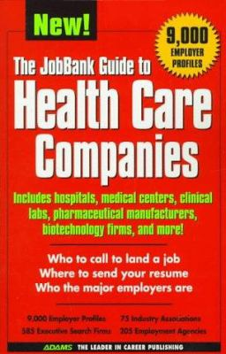 The Jobbank Guide to Health Care Companies 9781580620307