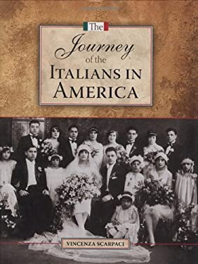 The Journey of the Italians in America 9781589802452