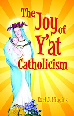 The Joy of Y'at Catholicism 9781589804104