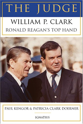 The Judge: William P. Clark, Ronald Reagan's Top Hand 9781586171834