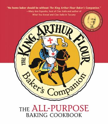 The King Arthur Flour Baker's Companion: The All-Purpose Baking Cookbook 9781581571783