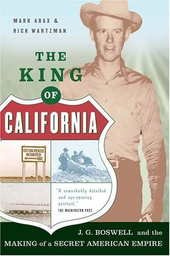 The King of California: J.G. Boswell and the Making of a Secret American Empire 9781586482817