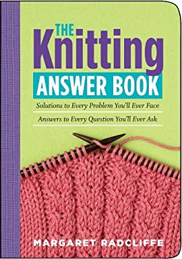 The Knitting Answer Book 9781580175999