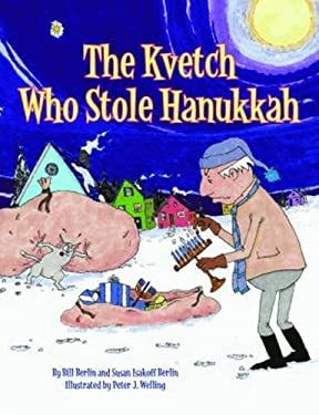 The Kvetch Who Stole Hanukkah 9781589807983