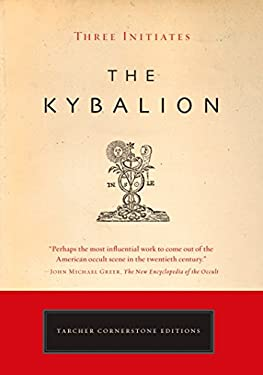 The Kybalion: A Study of the Hermetic Philosophy of Ancient Egypt and Greece 9781585426430