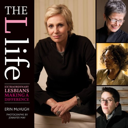 The L Life: Extraordinary Lesbians Making a Difference 9781584798330