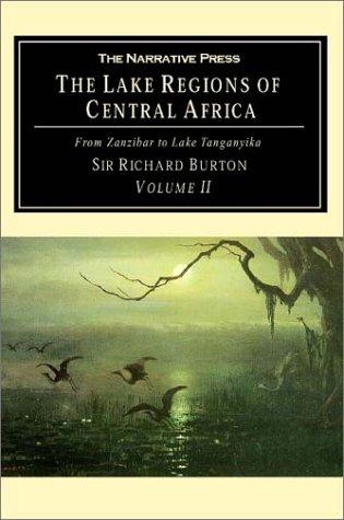 The Lake Regions of Central Africa Volume II: From Zanzibar to Lake Tanganyika 9781589760646