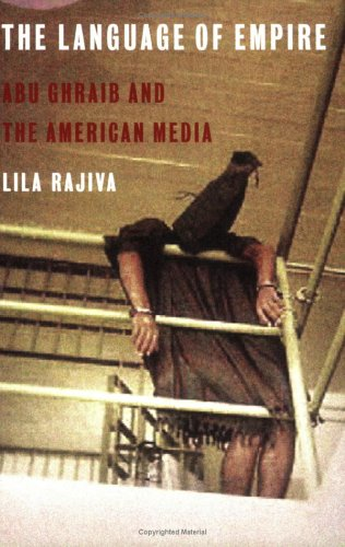 The Language of Empire: Abu Ghraib and the American Media 9781583671191