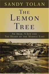 The Lemon Tree: An Arab, a Jew, and the Heart of the Middle East 7156993
