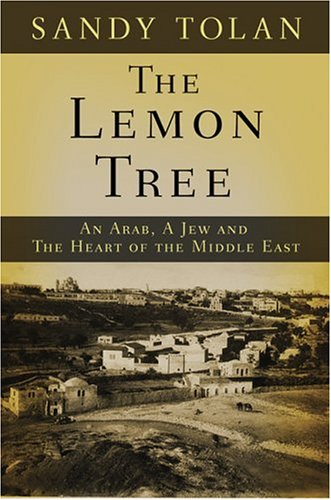 The Lemon Tree: An Arab, a Jew, and the Heart of the Middle East 9781582343433