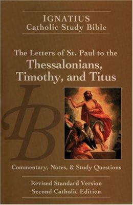 The Letters of Saint Paul to the Thessalonians, Timothy, and Titus 9781586171629