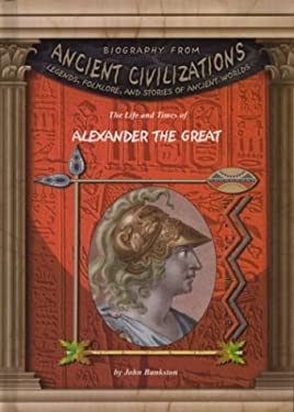 The Life and Times of Alexander the Great 9781584152835