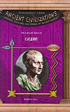 The Life and Times of Cicero 9781584155102