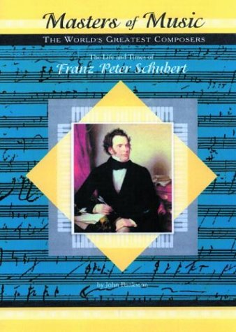 The Life and Times of Franz Peter Schubert 9781584151777