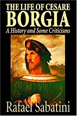 The Life of Cesare Borgia 9781587156625