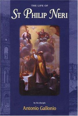 The Life of Saint Philip Neri 9781586171506