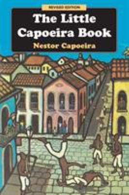 The Little Capoeira Book 9781583941980