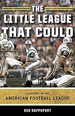 The Little League That Could: A History of the American Football League 9781589794627