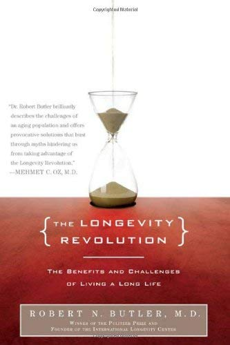 The Longevity Revolution: The Benefits and Challenges of Living a Long Life 9781586486921