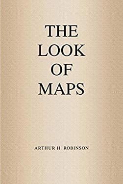 The Look of Maps: An Examination of Cartographic Design 9781589482623