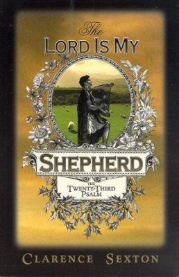 The Lord Is My Shepherd: The Twenty-Third Psalm 9781589812499