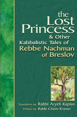 The Lost Princess & Other Kabbalistic Tales of Rebbe Nachman of Breslov 9781580232173