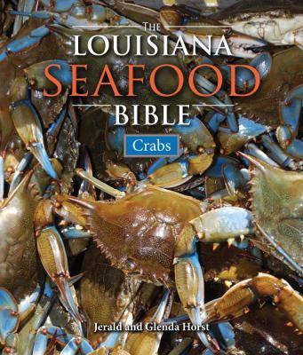 The Louisiana Seafood Bible: Crabs 9781589808423