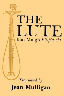 The Lute: Kao Ming's P'I-P'a Chi 9781583482834