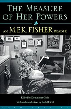 The M.F.K. Fisher Reader 9781582430317