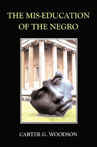 The MIS-Education of the Negro 9781585093205