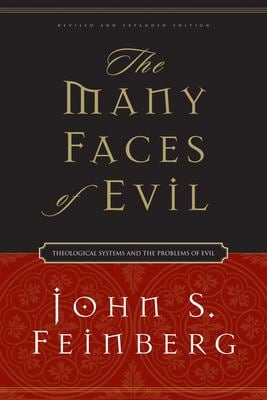 The Many Faces of Evil: Theological Systems and the Problems of Evil 9781581345674