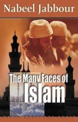 The Many Faces of Islam 9781589260580