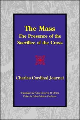 The Mass: The Presence of the Sacrifice of the Cross 9781587314940