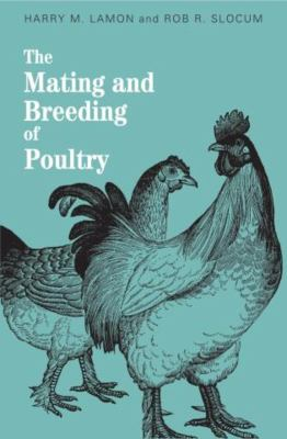 The Mating and Breeding of Poultry 9781585748143