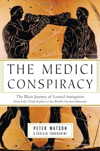 The Medici Conspiracy: The Illicit Journey of Looted Antiquities--From Italy's Tomb Raiders to the World's Greatest Museums 9781586484026