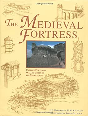The Medieval Fortresses: Castles, Forts and Walled Cities of the Middle Ages 9781580970624