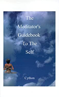 The Meditator's Guidebook to the Self 9781587210266