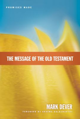 The Message of the Old Testament: Promises Made 9781581347173