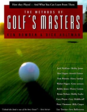 The Methods of Golf's Masters: How They Played--And What You Can Learn from Them 9781585740482