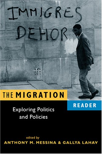 The Migration Reader: Exploring Politics and Policy 9781588263391