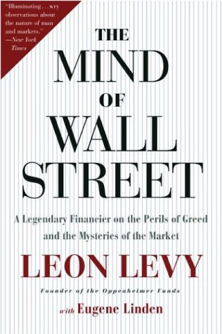 The Mind of Wall Street: A Legendary Financier on the Perils of Greed and the Mysteries of the Market 9781586482084