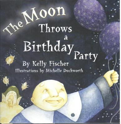 The Moon Throws a Birthday Party 9781583852378