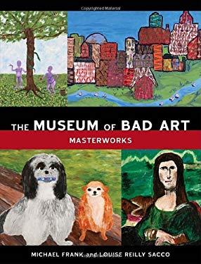 The Museum of Bad Art: Masterworks 9781580089111