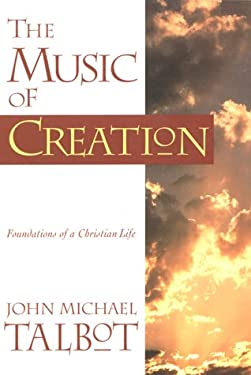 The Music of Creation: Foundations of a Christian Life 9781585420377